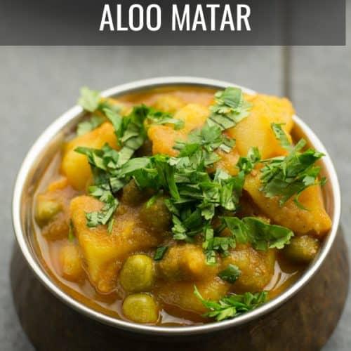 Aloo Matar-Indian potato peas curry
