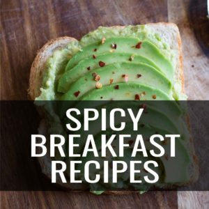 Spicy breakfast recipes